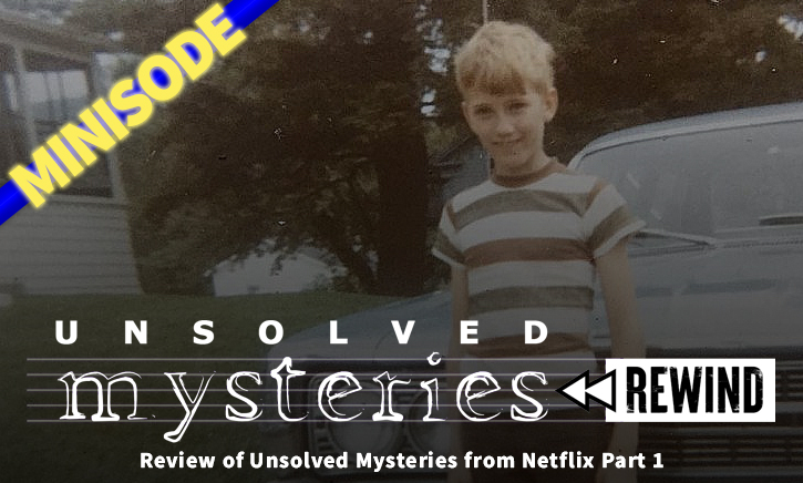 Review of Unsolved Mysteries from Netflix Part 1