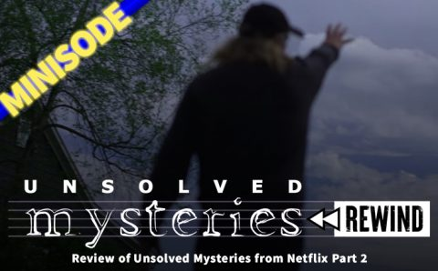 Review of Unsolved Mysteries from Netflix Part 2