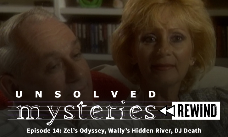 Unsolved Mysteries Rewind EP14: Zel's Odyssey, Wally's Hidden River, DJ Death