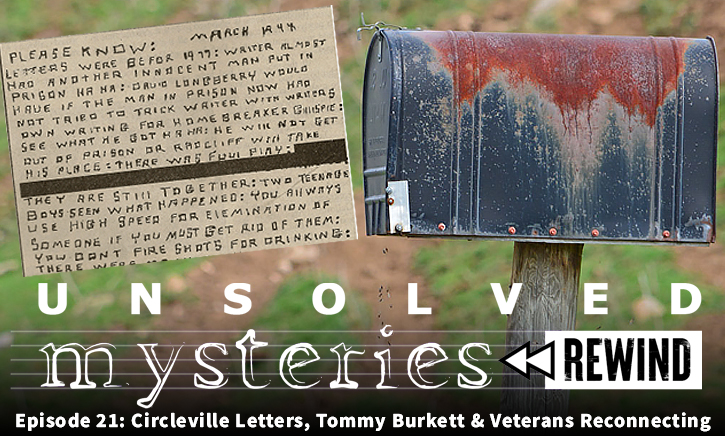 Unsolved Mysteries Rewind – EP21: Circleville Letters, Tommy Burkett's Mysterious Death and Veterans Reconnecting