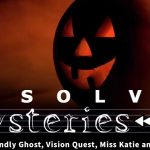 Unsolved Mysteries Rewind – Our Halloween Episode! Friendly Ghost, Vision Quest, Miss Katie and Reincarnation